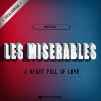 "cover image for ""A Heart full of Love"" from the musical LES MISERABLES"